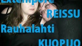 Extempore REISSU | Rauhalahti, Kuopijo :)