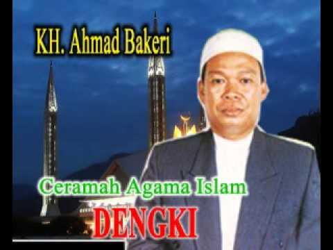 Ceramah agama oleh guru KH. Ahmad Bakeri (Alm) Judul Dengki