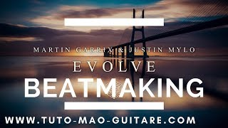 Martin Garrix Evolve - BEATMAKING [TUTO MAO GUITARE]