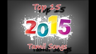 Top 15 Tamil Songs - 2015