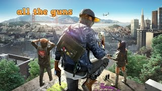 """Watch Dogs 2 """"all the Guns"""""""