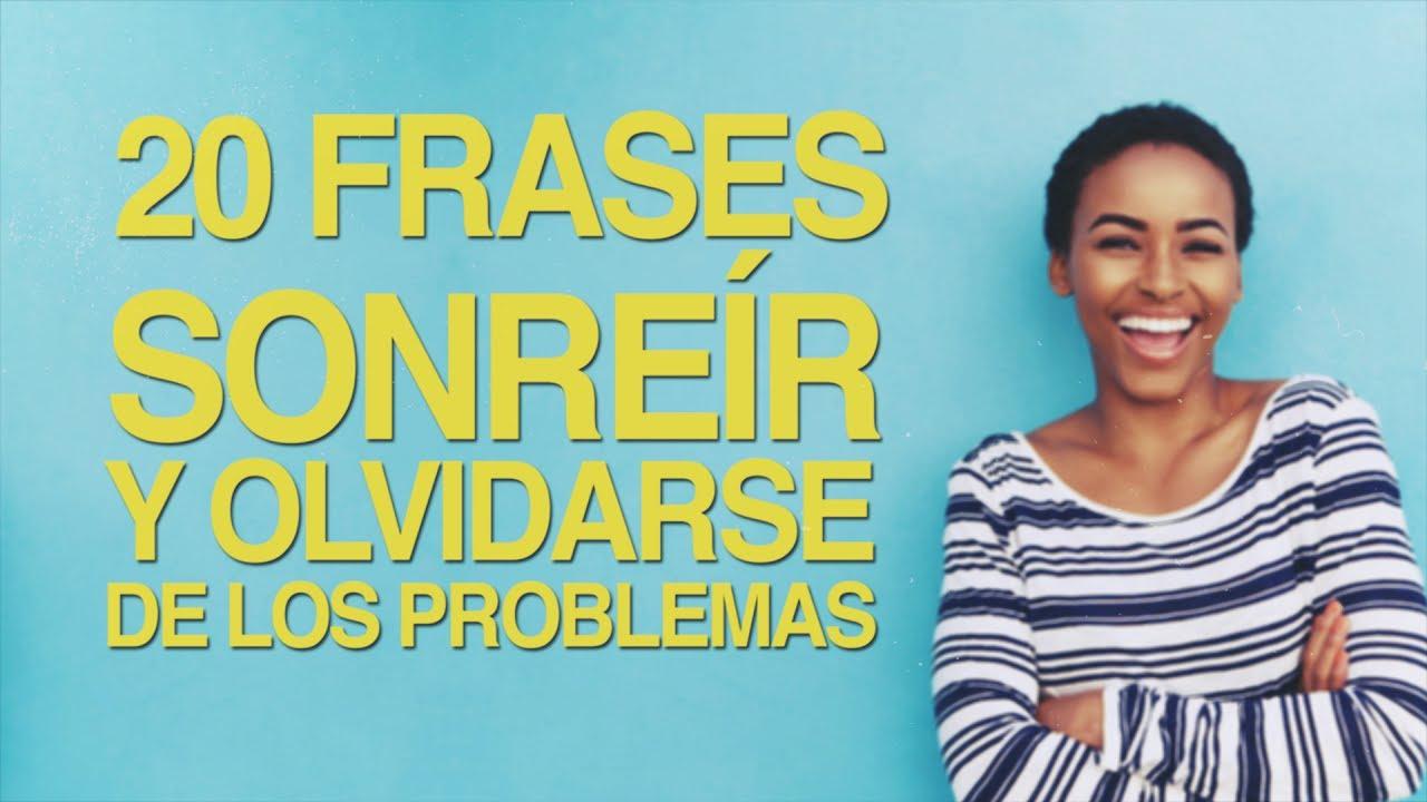 20 Frases Para Sonreír Y Olvidarse De Los Problemas
