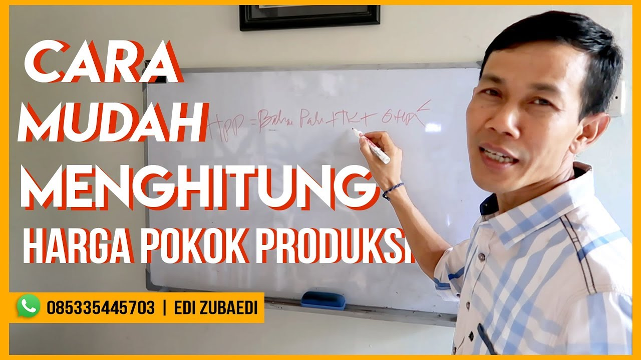 Cara Mudah Menghitung Harga Pokok Produksi   Edi Zubaedi - YouTube