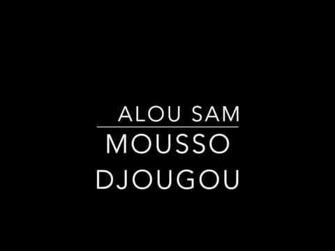 SAM TÉLÉCHARGER DJOUGOU ALOU MOUSSO