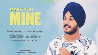 Make You Mine : Sukh Sandhu ft. Dollar Dhumi | Beatinspector