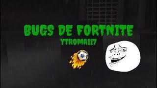 BUGS DE FORTNITE