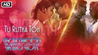 Tu Rutha To   Bollywood Retro Love   Prajakta Shukre