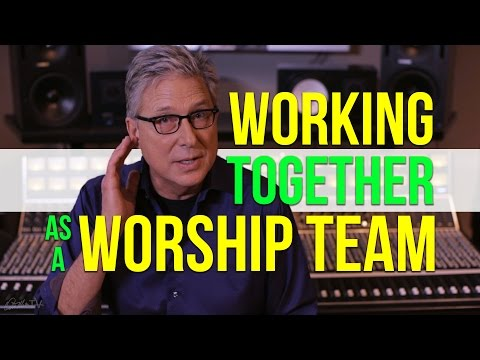 Working Together As a Worship Team