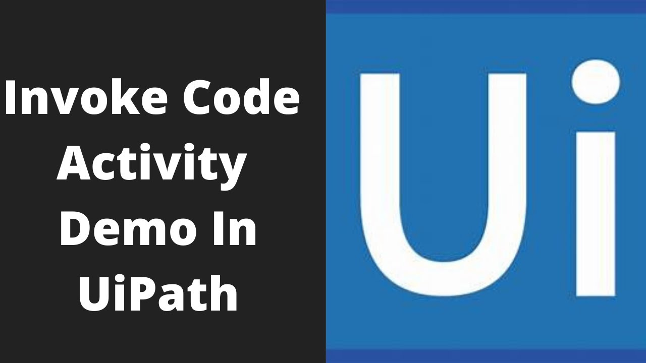 UiPath Tutorial For Beginner - Invoke Code Activity
