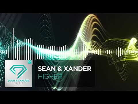 Sean & Xander - Higher
