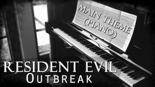 Resident Evil Outbreak Main Theme (Piano Version)