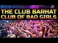 The club BARHAT. Club of bad girls.