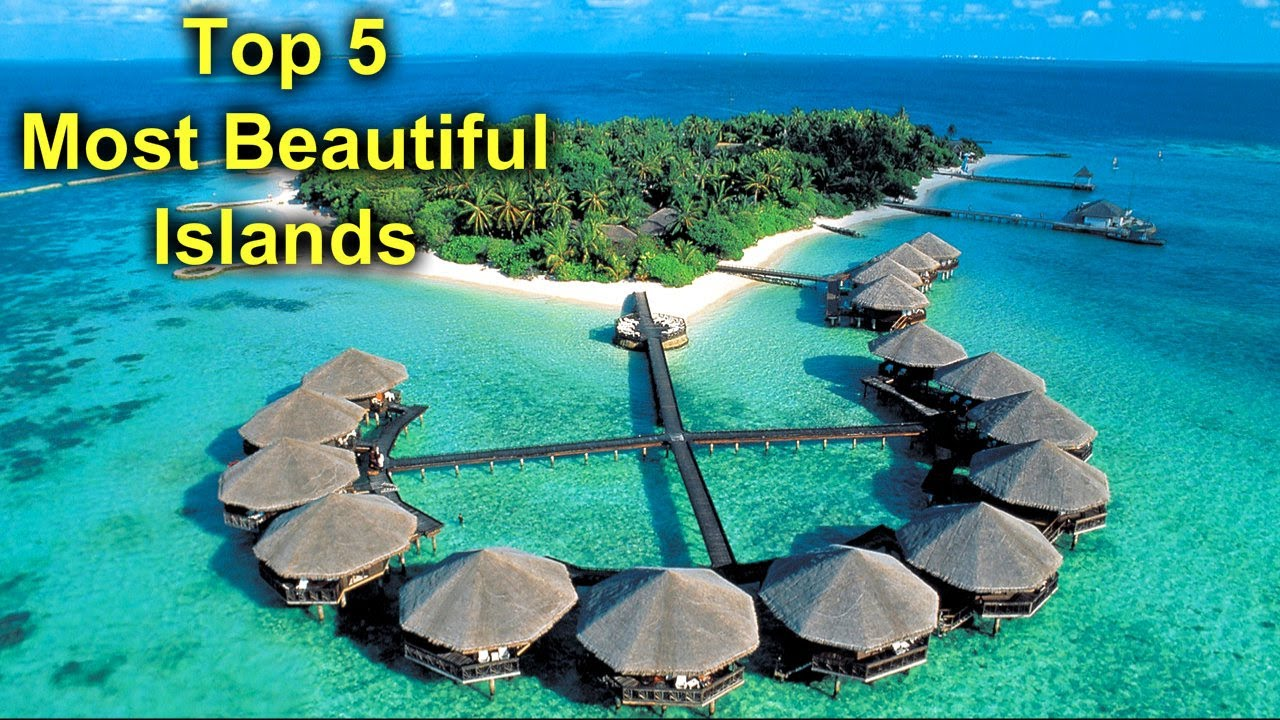 top 5 most beautiful islands in the world youtube