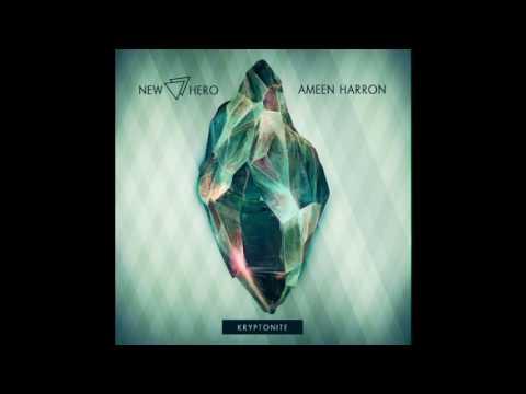 New Hero x Ameen Harron - Kryptonite [FREE DOWNLOAD]