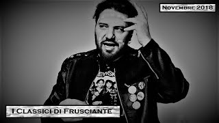 I Classici di Frusciante: Novembre 2018