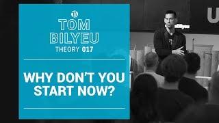 Why Don't You Start Now? | OC Tech Meetup | Tom Bilyeu Theory 017