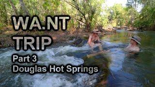 WA.NT Trip Part 3 | Douglas Hot Springs | Douglas-Daly, NT