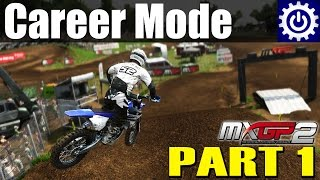 MXGP2 - Career Mode - First Look (Part 1)
