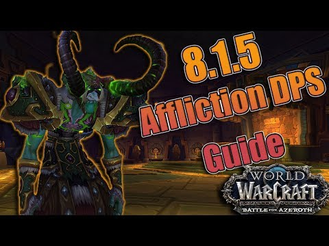BFA - 8.1.5 AFFLICTION Warlock DPS Guide! Azerite, Talents, Rotations + More! Mythic + and Raids!
