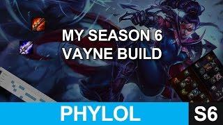My Season 6 VAYNE Build - Items, Masteries, Skill Order and Runes