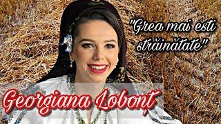 Georgiana Lobont - Grea mai esti strainatate || NOU 2018