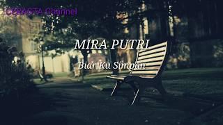 Download Lagu MIRA PUTRI - Biar Ku Simpan (Lirik) mp3