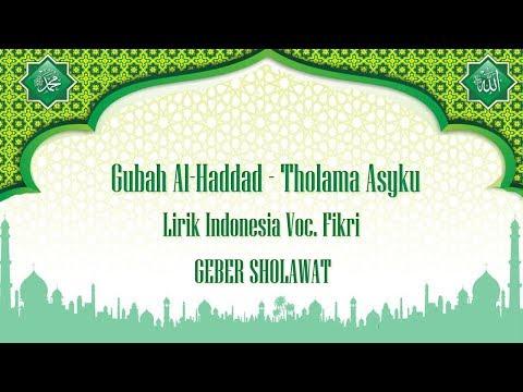 Gubah Al Haddad - Tholama Asyku Lirik Indonesia Voc.Fikri