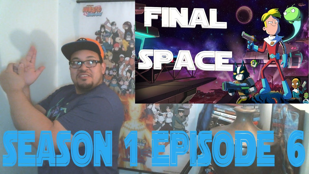 Download Final Space Fridays! Season 1 Episode 6 Chapter 6 - I beat the copyright, just in time to cry...