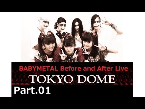 BABYMETAL TOKYO DOME Before and After Live Part01