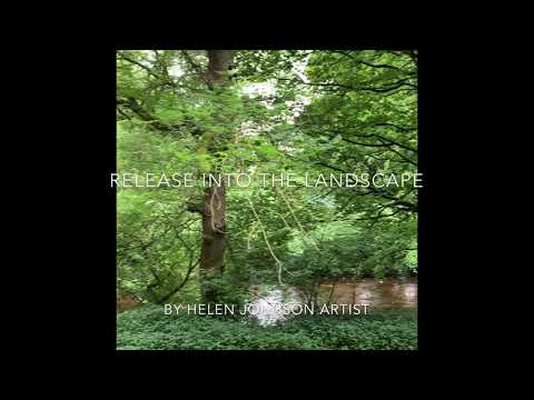 Release into the Landscape video by Helen Johnson