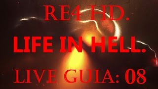 RE4 - HD LIFE IN HELL MOD - LIVE GUIA: 08.