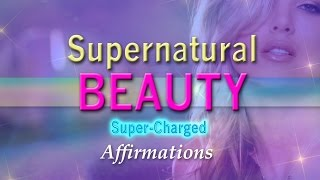 Supernatural Beauty - My Face is World Famous - Super-Charged …