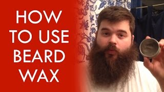 Beard Wax - How to Apply Beard Wax