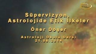 Süpervizyon, Danışmanlık etiği ve İlkeler dersi / Astroloji Okulu - 21.06.2014