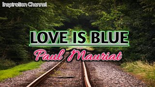 Paul Mauriat - ( Love Is Blue ) With Lyric.