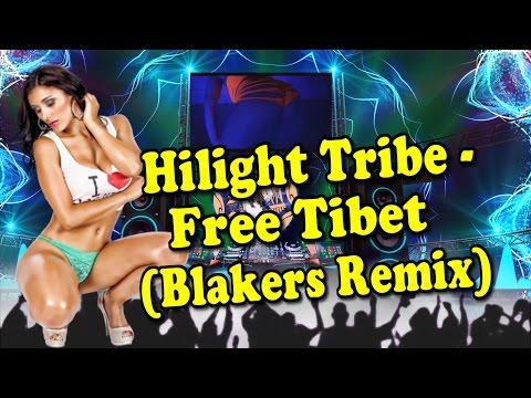 Hilight Tribe - Free Tibet (Blakers Remix)