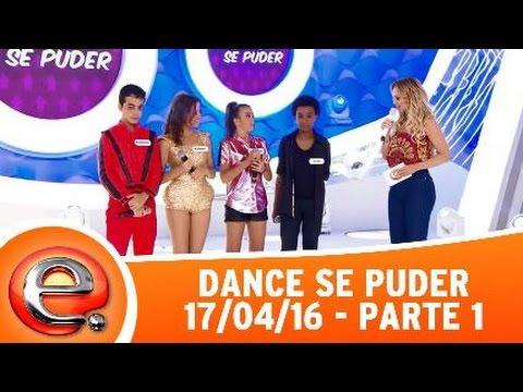 Programa Eliana (17/04/16) - Assista ao quadro Dance se Puder desta semana! Parte 1