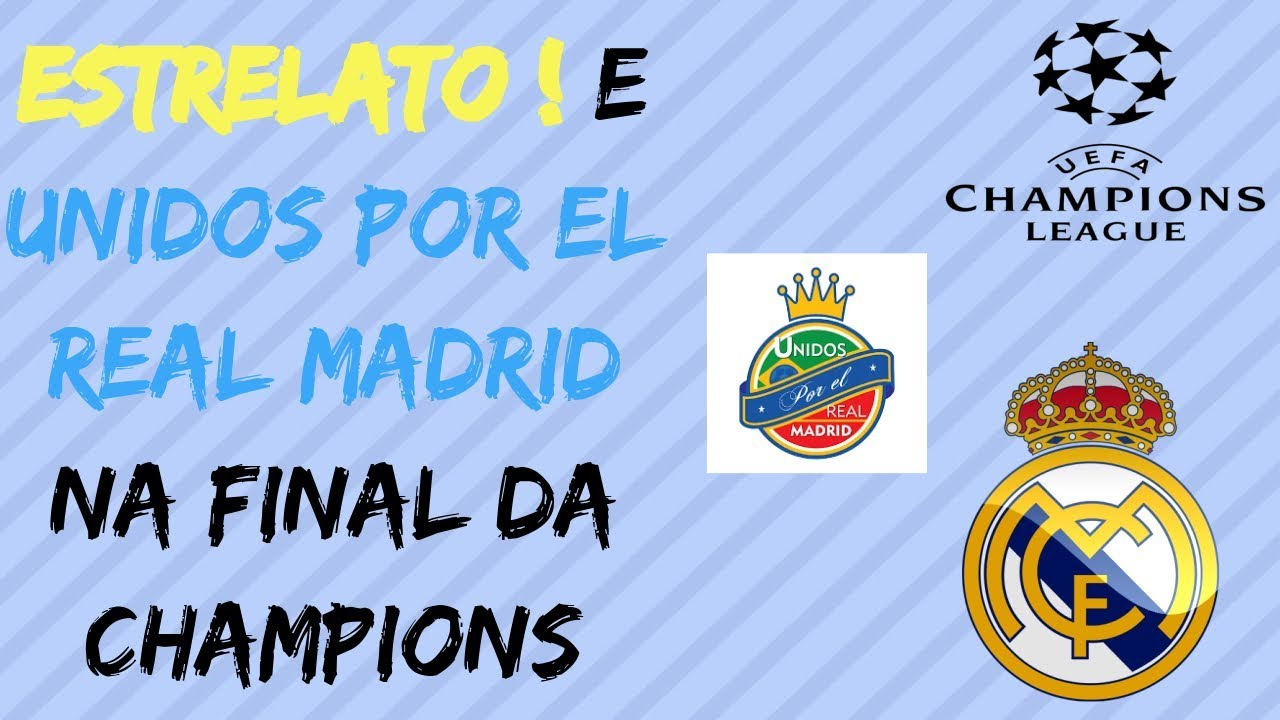 238daaa17 ESTRELATO! E UNIDOS POR EL REAL MADRID NA FINAL DA CHAMPIONS ! - YouTube