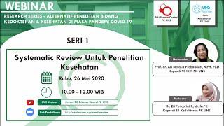Systematic Review Untuk Penelitian Kesehatan - WEBINAR Research Series #1