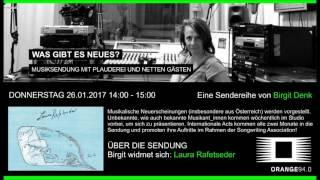 Laura Rafetseder bei Birgit Denk - Was gibt es Neues auf Orange 94,0 - Mitschnitt vom 26.01.2017