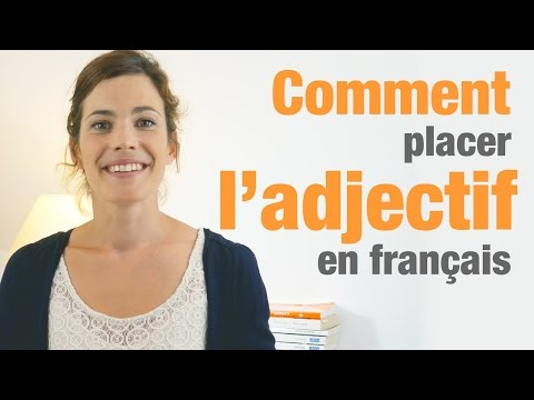 Comment placer les adjectifs en français + exercice - How to use adjectives in French