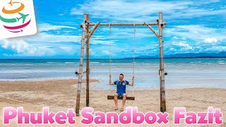 Phuket Sandbox - unser Fazit
