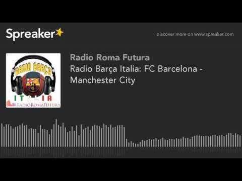 Radio Barça Italia: FC Barcelona - Manchester City (part 10 di 10)