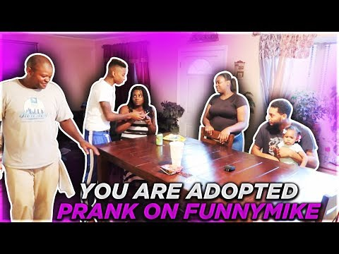 YOU'RE ADOPTED PRANK ON MY SON  FUNNYMIKE!!