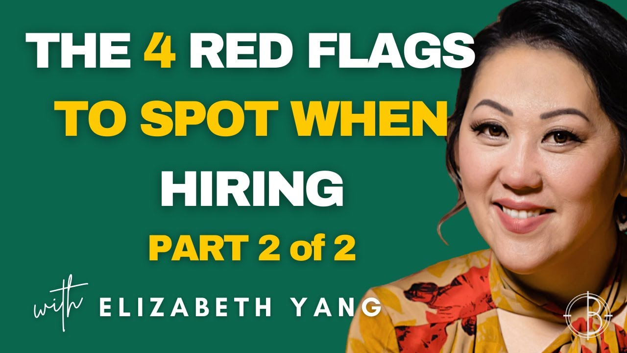 THE 4 RED FLAGS TO SPOT WHEN HIRING YOUR WINNING TEAM (PART 2 OF 2)