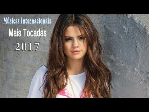 Músicas Internacionais Mais Tocadas 2017♫Músicas Pop Internacionais 2017♫Playlist Pop Internacional
