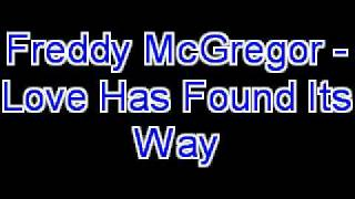 Freddy McGregor - Love Has Found Its Way