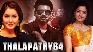 Thalapathy 64 Heroine revealed | Rashi kanna | Rashmika | Lokesh Kangaraj | Aniruth | Bigil Teaser