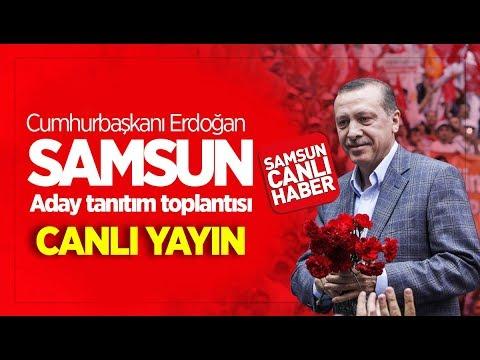 Cumhurbaşkanı Recep Tayyip Erdoğan Samsun Aday Tanıtımı