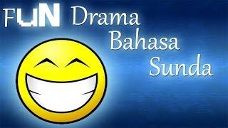Video [Fun] Drama Bahasa Sunda :D :D download MP3, 3GP, MP4, WEBM, AVI, FLV April 2018